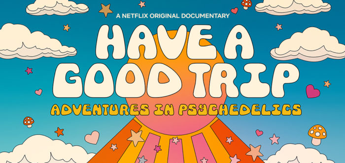 """""""Have a Good Trip: Adventures in Psychedelics"""" (2020)"""